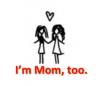 I'm Mom, Too