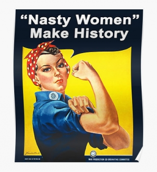 In Praise of Nasty Women