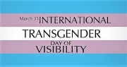 March 31st: Transgender Day of Visibility