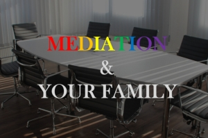 Mediation & Your Family